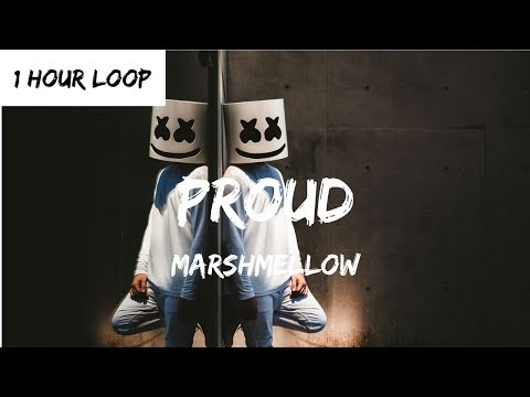 Marshmello - PROUD (1 HOUR LOOP)