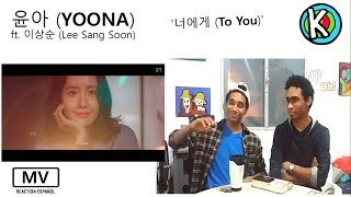 YOONA (SNSD) X Lee Sang Soon - To You [MV REACTION ESPAÑOL]