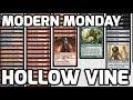 Modern Monday: Hollow Vine (Deck Tech & Matches)