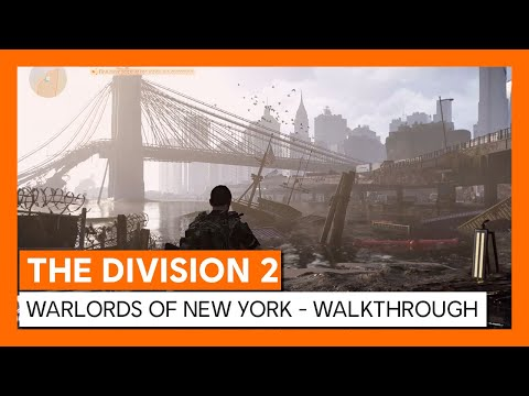 OFFICIAL THE DIVISION 2 - WARLORDS OF NEW YORK - WORLD PREMIERE WALKTHROUGH