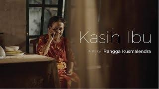 Video SHORT FILM : Kasih Ibu | Director's Cut MP3, 3GP, MP4, WEBM, AVI, FLV September 2018