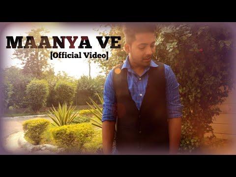 Ankur Agrahari - Maanya Ve [Official Video]