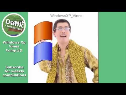 Windows Xp vine compilation #3