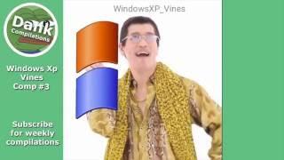 Windows Xp vine compilation #3