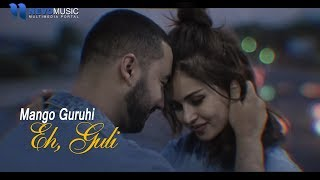 Mango guruhi — Eh, Guli (Official Music Video)