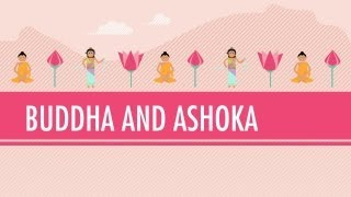 Crash Course World History - Buddha And Ashoka