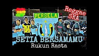 Video Setia Bersamamu - RUKUN RASTA (Untuk Saudaraku CURVA BOYS 1967 - LA Mania Persela Lamongan) MP3, 3GP, MP4, WEBM, AVI, FLV Juli 2018