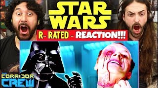 We Made STAR WARS R-RATED - REACTION!!! by The Reel Rejects