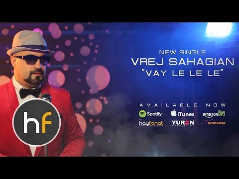 Vrej Sahagian - Vay Le Le Le