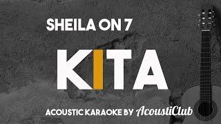 Video Kita - Sheila on 7 [Acoustic Karaoke] MP3, 3GP, MP4, WEBM, AVI, FLV Juli 2018
