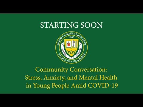 Community Conversation: Stress, Anxiety and Mental Health in Young People Amid COVID- 19