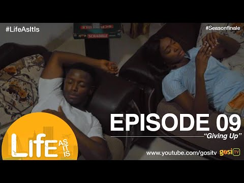 Life As It Is S1E9 (Season Finale) - Giving Up