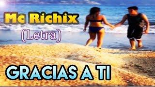 Gracias a tiRap Romantico Mc Richix LETRA
