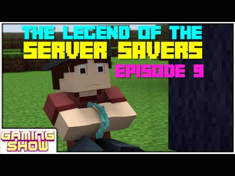 The Legend of the Server Savers: Episode 9