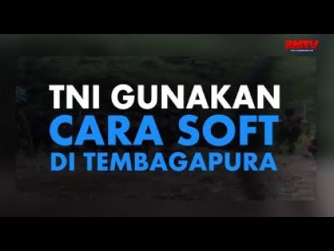 TNI Gunakan Cara Soft di Tembagapura