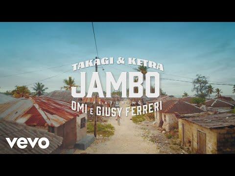 Takagi & Ketra, OMI, Giusy Ferreri - JAMBO (Official Video)