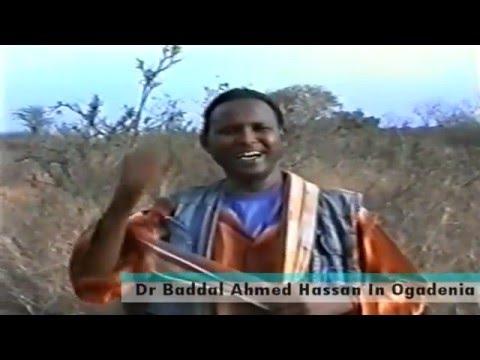 DR BADDAL AHMED HASSAN IYO WAAYAHIISII GUDAHA OGAADEENYA + HEES CAJIIB AH