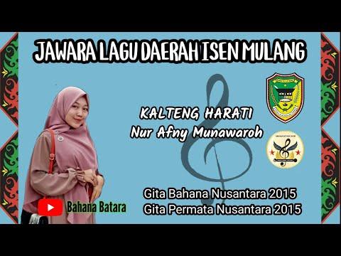 KALTENG HARATI By Nur Afni (Barito Utara) Festival Lagu Daerah Isen Mulang Kalimantan Tengah 2015