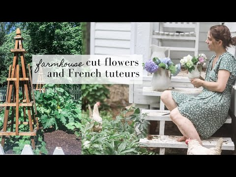 Handmade farmhouse flower arrangements and French tuteurs | This week on the homestead episode 9