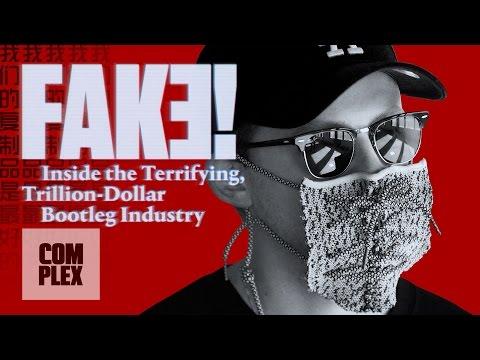 Fake! Inside the Terrifying, Trillion-Dollar Bootleg Industry | Complex