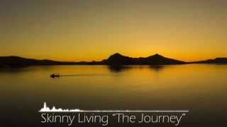 Skinny Living - The Journey - YouTube