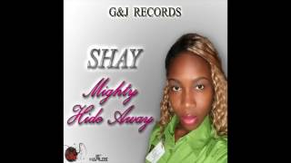 Shay - Mighty Hide Away (Official Audio) | Prod. G & J Records | 21st Hapilos (2016)