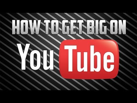 How to get BIG on YouTube (Hints and Tricks)
