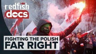 Never Again: Fighting the Polish Far-Right