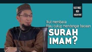 Video Makmum, Ikut Membaca Surah Atau Cukup Mendengar Imam Saja ? || Ustadz Adi Hidayat Lc MA MP3, 3GP, MP4, WEBM, AVI, FLV Februari 2019