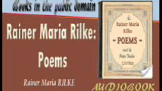 Rainer Maria Rilke : Poems Rainer Maria RILKE Audiobook