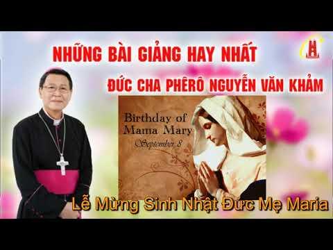 Lễ Sinh Nhật Đức Mẹ Maria - Bài Giảng Đức Cha Phêrô Nguyễn Văn Khảm