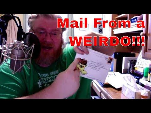 I just got mail from a WEIRDO!