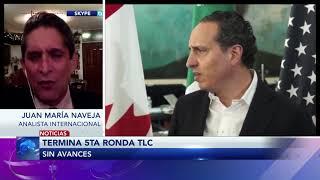 Comentario de Juan María Naveja, analista internacional, sobre el cierre de la 5ta ronda del TLCAN