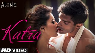 Katra Katra - Uncut (Video Song) Alone by Ankit Tiwari & Prakriti Kakar