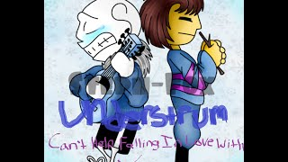 Sans x Frisk - Understrum (Can't Help But Fall In Love) ~Requested By: Sans The Skeleton~