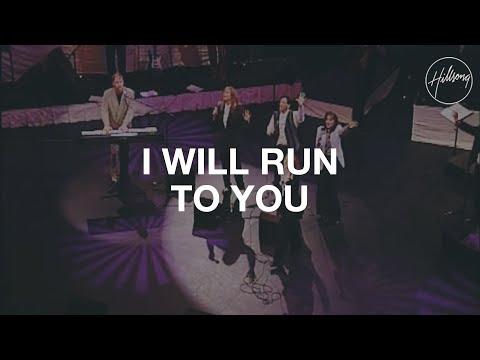I Will Run To You - Hillsong Worship