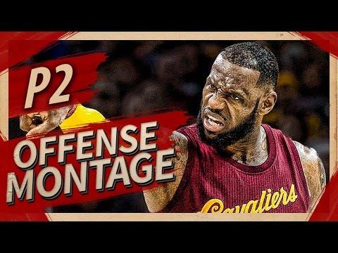 LeBron James UNREAL Offense Highlights Montage 2016/2017 (Part 2) - KING JAMES MODE!