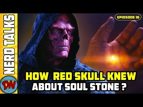 How Red Skull Knew About The Soul Stone ? | Nerd Talks Ep 16