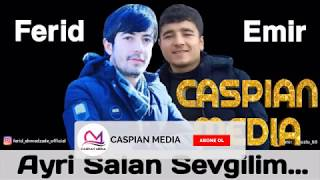Emir Tovuzlu ft Ferid Ehmedzade - Sevgilim 2018