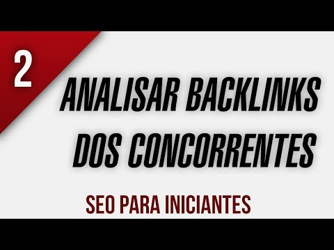 SEO PARA INICIANTES - Analisar Backlinks dos Concorrentes