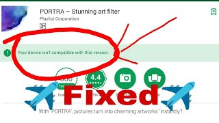 Video Your device isn't compatible with this version android fix MP3, 3GP, MP4, WEBM, AVI, FLV April 2018