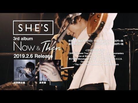 , title : 'SHE'S 3rd Album『Now & Then』全曲トレーラー&DVDダイジェスト映像'