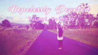 Download Lagu Hopelessly Devoted -Tuumai Vaimoso Mp3