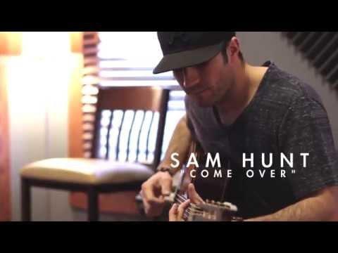 Sam Hunt - Come Over