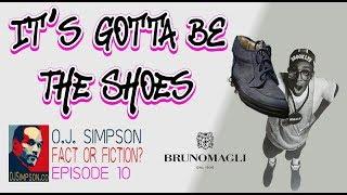 Video It's Gotta Be The Shoes -- OJ Simpson: Fact or Fiction? - Episode 10 - The Bruno Magli Shoes MP3, 3GP, MP4, WEBM, AVI, FLV Juni 2018