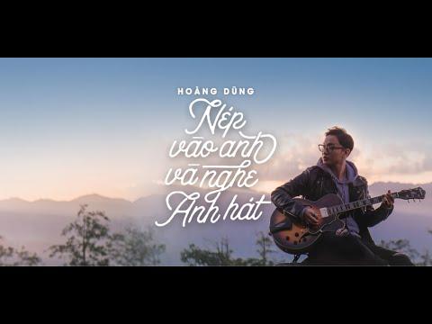 Nép Vào Anh Và Nghe Anh Hát - Official Music Video | HOÀNG DŨNG (#NÉP) - Thời lượng: 5:06.