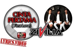 Video Zivilia - Cinta Pertama (First Love) - Official Lyrics Video 1080p MP3, 3GP, MP4, WEBM, AVI, FLV April 2019