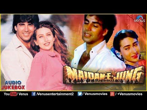Maidan- E- Jung : Bollywood Hindi Songs | Akshay Kumar, Krishma Kapoor | JUKEBOX | Romantic Hits