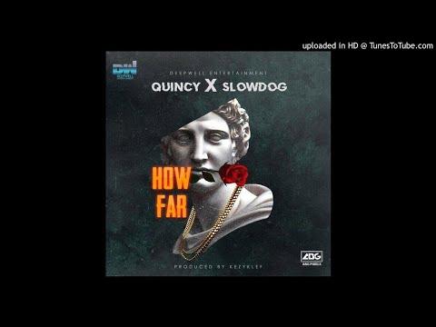 Slowdog X Quincy - How Far (Prod By Kezyklef)
