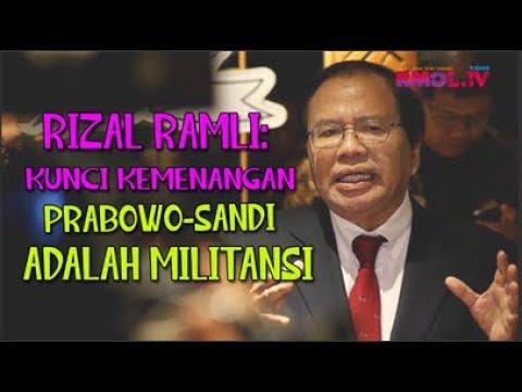 Rizal Ramli: Kunci Kemenangan Prabowo-Sandi Adalah Militansi
